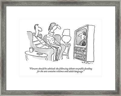 Viewers Should Be Advised: The Following Debate Framed Print