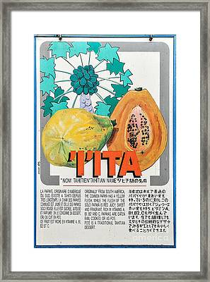 Vintage Market Sign 5 - Papeete - Tahiti - I'ita - Papaya Framed Print by Ian Monk