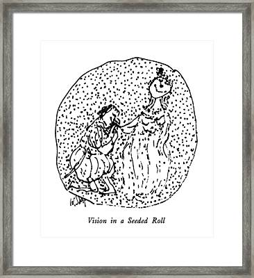 Vision In A Seeded Roll Framed Print