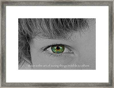 Vision Is The Art Of Seeing Things Invisible To Others Framed Print by Jennifer Lamanca Kaufman