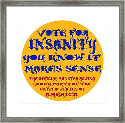 Vote For Insanity Framed Print by Jim Williams
