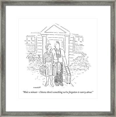 Wait A Minute - I Know There's Something We've Framed Print by Robert Mankoff