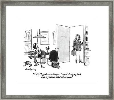 Wait, I'll Go Down With You.  I'm Just Changing Framed Print
