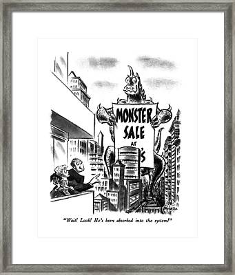 Wait!  Look!  He's Been Absorbed Into The System! Framed Print by Ed Fisher