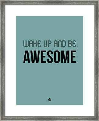 Wake Up And Be Awesome Poster Blue Framed Print