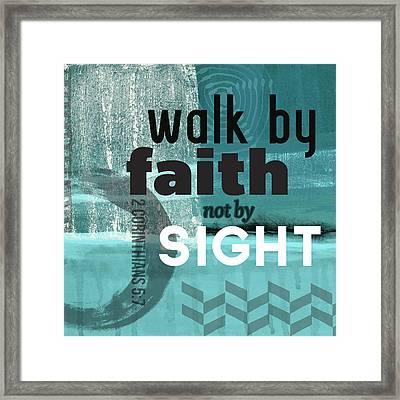 Walk By Faith- Contemporary Christian Art Framed Print by Linda Woods