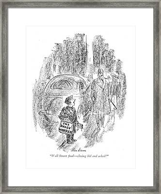 Wall Street ?nal - Closing Bid And Asked! Framed Print by Alan Dunn