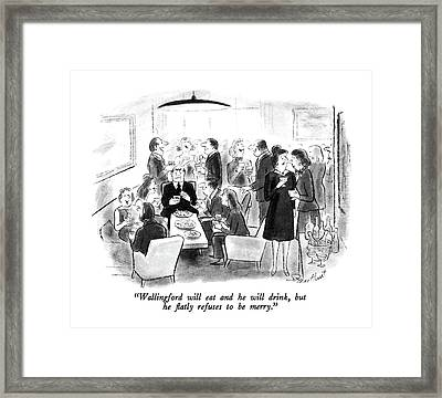 Wallingford Will Eat And He Will Drink Framed Print