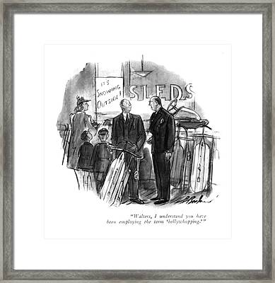 Walters, I Understand You Have Been Employing Framed Print by Perry Barlow