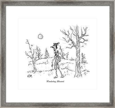 Wandering Minstrel Framed Print by William Steig