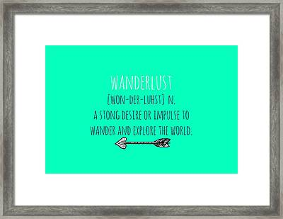 Wanderlust Meaning Framed Print by Chastity Hoff
