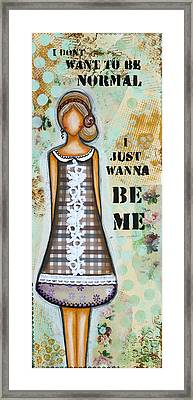 Wanna Be Me Inspirational Mixed Media Folk Art  Framed Print