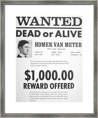 Wanted Poster For Homer Van Meter Framed Print by American School
