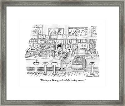 Was It You, Honey, Ordered The Tasting Menu? Framed Print