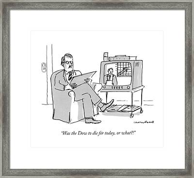 Was The Dow To Die For Today Framed Print