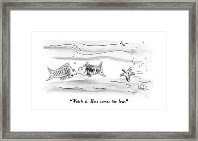 Watch It.  Here Comes The Law Framed Print by Arnie Levin