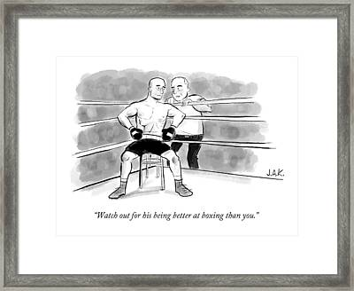 Watch Out For His Being Better At Boxing Than You Framed Print by Jason Adam Katzenstein