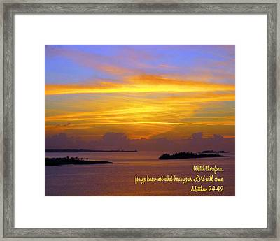 Watch Therefore Framed Print