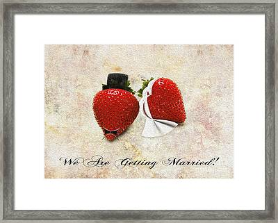 We Are Getting Married Framed Print