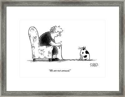 We Are Not Amused Framed Print by Sam Gross