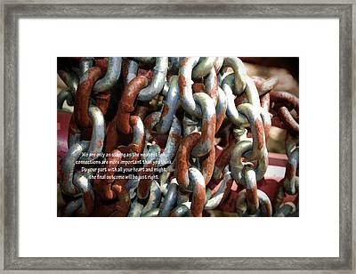 We Are Only As Strong As The Weakest Link Framed Print by Kathy Clark