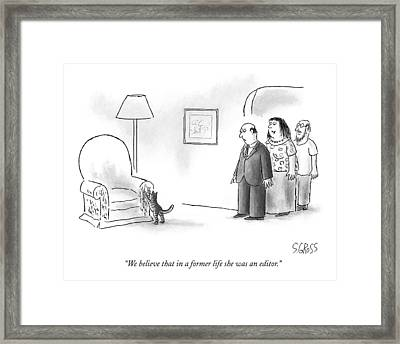 We Believe That In A Former Life She Was An Framed Print