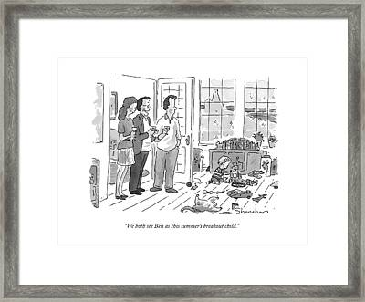 We Both See Ben As This Summer's Breakout Child Framed Print by Danny Shanahan