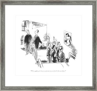 We Can't Ask Him To Take It Down If It's Framed Print by Ned Hilton
