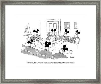 We Do It, Havermeyer, Because Our Corporate Framed Print by Jack Ziegler