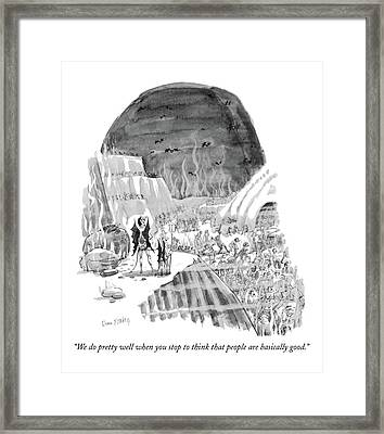 We Do Pretty Well When You Stop To Think That Framed Print by Dana Fradon