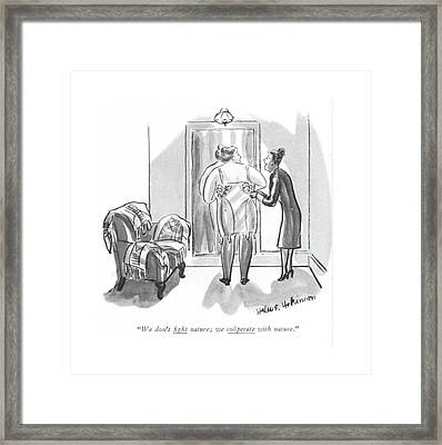 We Don't ?ght Nature Framed Print