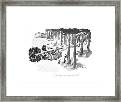 We Feel That We Owe You An Explanation Framed Print by Robert J. Day