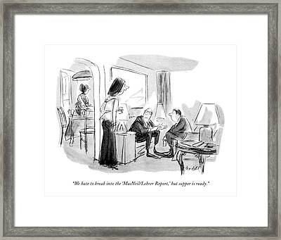 We Hate To Break Into The 'macneil/lehrer Report Framed Print by Frank Modell