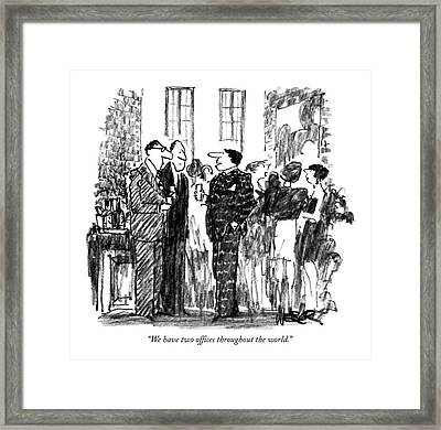 We Have Two Offices Throughout The World Framed Print