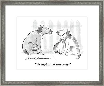 We Laugh At The Same Things Framed Print