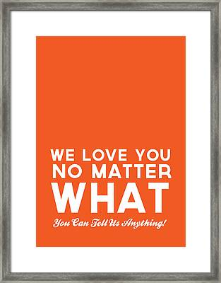 We Love You No Matter What - Greeting Card Framed Print by Linda Woods