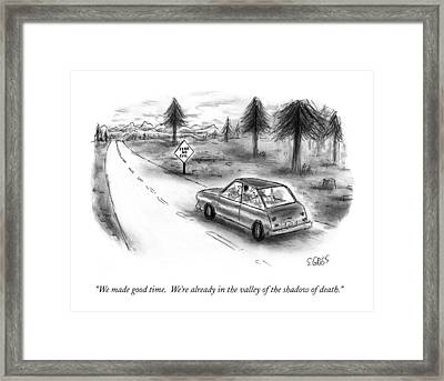 We Made Good Time.  We're Already In The Valley Framed Print by Sam Gross