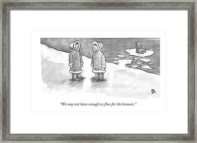 We May Not Have Enough Ice Floes For The Boomers Framed Print