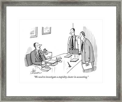 We Need To Investigate A Stupidity Cluster Framed Print