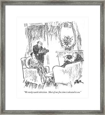 We Rarely Watch Television.  Most Of Our Free Framed Print by Robert Weber
