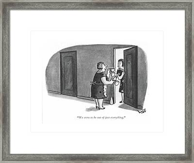 We Seem To Be Out Of Just Everything Framed Print by Sydney Hoff