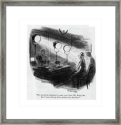 We Should Be Delighted To Make You A Loan Framed Print