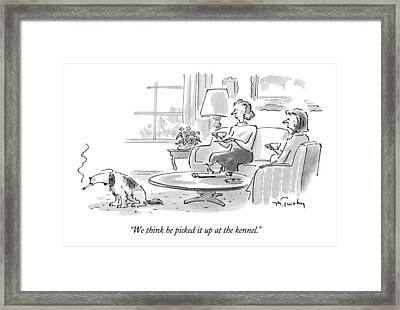 We Think He Picked It Up At The Kennel Framed Print by Mike Twohy