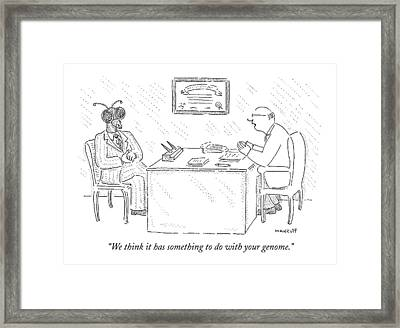 We Think It Has Something To Do With Your Genome Framed Print by Robert Mankoff