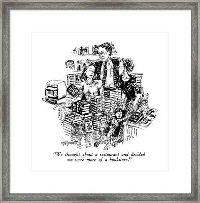 We Thought About A Restaurant And Decided Framed Print by William Hamilton