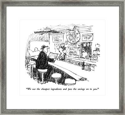 We Use The Cheapest Ingredients And Pass Framed Print by Robert Weber
