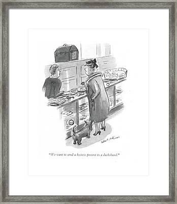 We Want To Send A Hostess Present To A Dachshund Framed Print