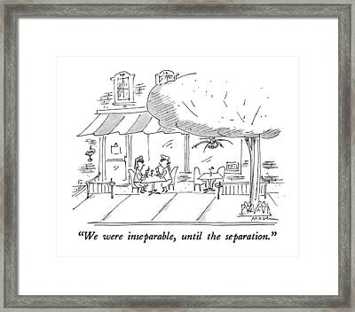 We Were Inseparable Framed Print