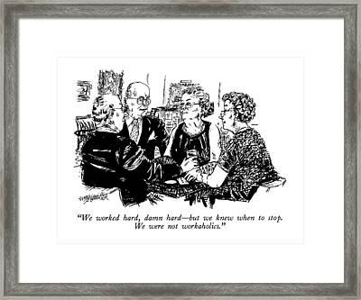 We Worked Hard Framed Print by William Hamilton