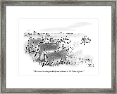 We Would Like To Be Genetically Modi?ed To Taste Framed Print by Sam Gross